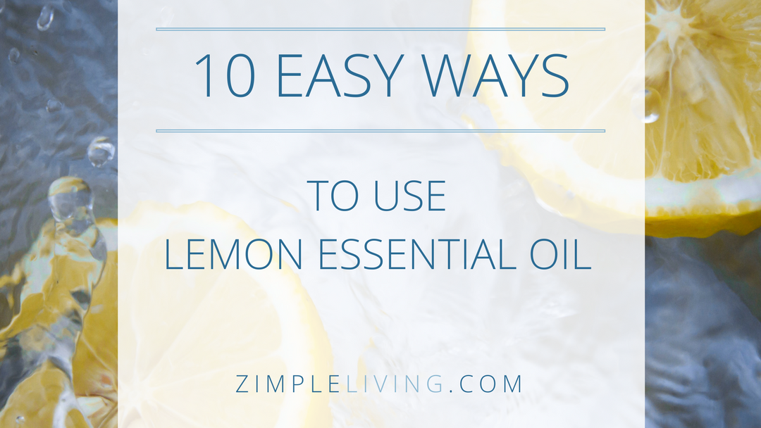 10 Easy Ways to Use Lemon Essential Oil