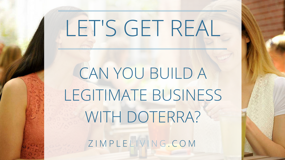 Can You Build a Legitimate Business With doTERRA?